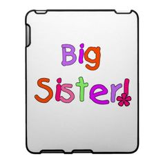 Big Sister Gifts IPad Cover Alpha Male Ipad Case Sisters