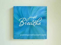 Just Breathe Quote Canvas Paintings - Inspirational Quote Art - Yoga Art - Dorm Room Decor Aqua Wall Art Yoga Studio Decor - Breathe Signs on Etsy, $52.00