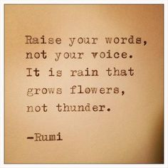 Use your voice. Show strength of character by speaking thoughtful, speaking well. Wisdom & strength is shown in words well spoken. These are the words that will be heard. Rumi Quotes, Quotable Quotes, Motivational Quotes, Life Quotes, Inspirational Quotes, Positive Quotes, Quotes Quotes, Wisdom Quotes, Tattoo Quotes