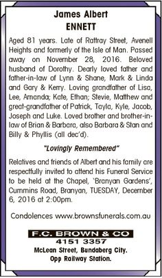 James Albert ENNETT Aged 81 years. Late of Rattray Street, Avenell Heights and formerly of the Isle of Man. Passed ...