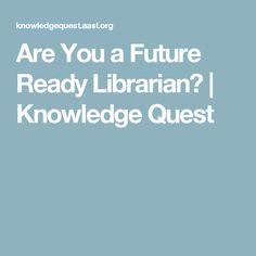 Are You a Future Ready Librarian?   Knowledge Quest