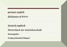eBook : Technisches Woerterbuch Antriebstechnik deutsch-englisch german-englisch dictionary of drives / drive engineering