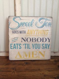Wooden Sign Quotes Southern Sweet tea Rustic by itsoveryonder Pallet Art, Pallet Signs, Wood Signs, Pallet Boards, Rustic Signs, Pallet Ideas, Kitchen Themes, Kitchen Signs, Diy Kitchen