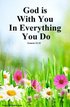 "Genesis 21:22 ""God is With You in Everything You Do."" Nancy McGuirk - Bible Commentator & Teacher - NancyMcGuirk.com"