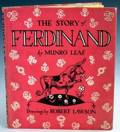 The Story of Ferdinand, by Munro Leaf. New York: The Viking Press, 1936. First edition, signed by the author on the title page. With full-page black & white drawings by Robert Lawson. The story of Ferdinand the bull, who would rather sit under his favorite cork tree and smell flowers than battle a matador in the bull fighting ring, was an immensely popular children's book in the 1930s.