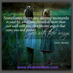 They help us find our light, when we can no longer see. And as we grow they become our witnesses, our wing men/women, our family- Lisa Kay Psychic Medium .   https://www.facebook.com/pages/Lisa-Kay-Psychic-Medium/140948049267456?fref=photo