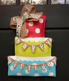 Happy Birthday Cake Burlap door hanger...need to try would be cute to put on classroom door for bdays