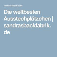 Die weltbesten Ausstechplätzchen | sandrasbackfabrik.de