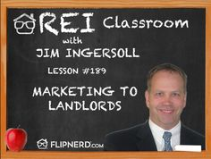 You're used to marketing to motivated sellers and buyers, but not necessarily to landlords. Jim Ingersoll chats with us today about landlords who have had vacant homes or non-performing homes and how they might be willing to sell you the property.