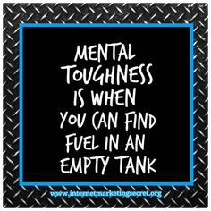Stay MENTALLY TOUGH!! #aimhigh #dreambig #believe #liveyourdream #wearyourpassion #yourattitudeiseverything #positivelysuccessful #businessideas #homebasedbusiness #workfromhome #makemoneyfromhome #makemoneyontheinternet #workathomemoms #affiliatemarketing #opportunityseekers #internetmarketing #onlinebusiness #workfromhome #quote #quotes #quoteoftheday