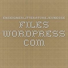 enseignerlitteraturejeunesse.files.wordpress.com Wordpress, Album