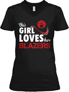 I just bought a new Blazers shirt :-) Who Does This Girl Love?