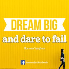 Dream big and dare to fail. Norman Vaughan ‪#‎dreams‬ ‪#‎quotes‬ ‪#‎motivation‬ https://www.facebook.com/InspirationalQuotesEverySingleDay/