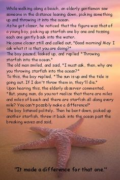I really want a starfish tattoo because this story really resonates with me about why I'm a social worker. I can't save them all, but it matters to the ones that I do help. Starfish Poem, Starfish Story, Favorite Quotes, Best Quotes, Love Amor, Say That Again, All That Matters, Beautiful Words, Inspire Me