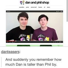 WOAH <<<< I heard I Dan was 6 ft 3 and Phil was 6 ft 2... Google may be wrong though! XD