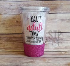 I Can't Adult Today Tumbler