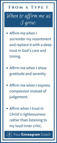 Ever wondered how to affirm the Type 1 person in your life? Here are some helpful suggestions so that they will truly feel affirmed from you. Bless them today with one of these affirmations.  Beth McCord Your Enneagram Coach