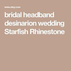 bridal headband desinarion wedding Starfish Rhinestone