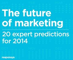 The future of marketing: 20 expert predictions for 2014 by Responsys via slideshare Future Of Marketing, Marketing Presentation, Consumer Behaviour, Fails, Social Media, Sayings, Infographics, Trends, Lyrics