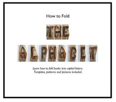 Alphabet book folding tutorial on etsy- great project for those old books!