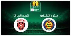 مشاهدة مباراة إتحاد الجزائر وبيترو أتلتيكو بث مباشر بتاريخ 31 01 2020 دوري أبطال أفريقيا In 2020 Sports