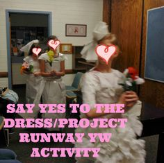 SAY YES TO THE DRESS / PROJECT RUNWAY modesty activity - LDS Young Women Activity Ideas and More!
