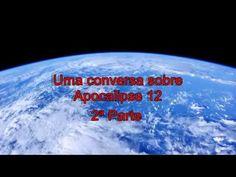 Uma conversa sobre Apocalipse 12. Parte 2