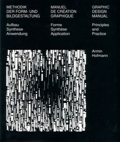 Graphic Design Manual: Principles and Practice Armin Hofmann 1966 Graphic Design Typography, Graphic Design Illustration, Graphic Art, Illustration Art, International Typographic Style, International Style, Writing A Book Outline, Armin Hofmann, Swiss Design