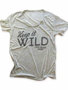 KEEP IT WILD LOOSE T | OAT HEATHER, $44.99 by Camp Brand Goods