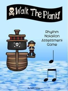 Walk the Plank Rhythm Notation Assessment Game-Assess student skills in reading notation without them knowing that they are being assessed! The set contains 8 different pirate-themed cards, 4 quarter notes and 4 paired eighth notes. Both black & white and