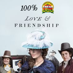 Don't miss the film Rotten Tomatoes has certified 100% fresh! ‪#‎LoveandFriendship‬ is in select cites this Friday.