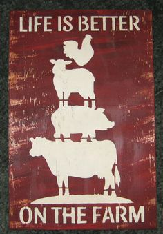 Life is better on the Farm ... Wall Plaque by hilltopprims on Etsy