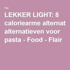 LEKKER LIGHT: 8 caloriearme alternatieven voor pasta - Food - Flair