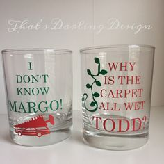 Items similar to Todd and Margo His & Hers Cocktail Glass Set {Christmas Vacation ~ Griswold ~ National Lampoons ~ Chevy Chase} on Etsy Christmas Vacation Quotes, Christmas Quotes, Diy Christmas Gifts, Christmas Humor, Christmas Holidays, Christmas 2017, Christmas Ideas, Griswold Christmas, Christmas Table Settings