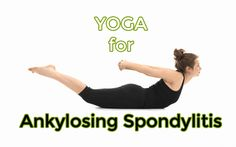 Yoga provides a means of gentle movement that can help people suffering from Ankylosing Spondylitis.