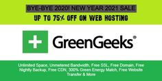 BYE-BYE 2020! GreenGeeks NEW YEAR 2021 SALE: SAVE UP TO 75% on WEB HOSTING: + FREE MIGRATION, FREE DOMAIN, SSL, CDN, FREE BACKUP, UNLIMITED SPACE/BAMDWIDTH & MORE