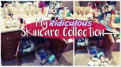 MY RIDICULOUSLY MASSIVE SKINCARE COLLECTION   The Beauty Breakdown