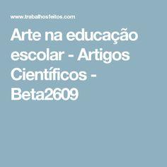 Arte na educação escolar - Artigos Científicos - Beta2609