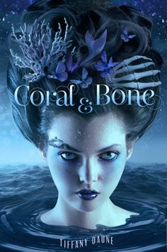 Mythical Books: Cover Reveal and Giveaway: Coral & Bone by Tiffany Daune