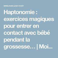 Haptonomie: exercices magiques pour entrer en contact avec bébé pendant la grossesse… | MoispourMoi