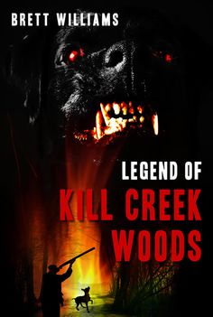 www.cometpress.us | Legend of Kill Creek Woods by Brett Williams | Horror Fiction from Comet Press | ... a pulse pounding, intense reading experience. Well written and at times insightful, this is some hellish fun fiction to stand up and howl for!  --Benjamin Kane Ethridge, Bram Stoker Award winning author of Black & Orange and Nomads