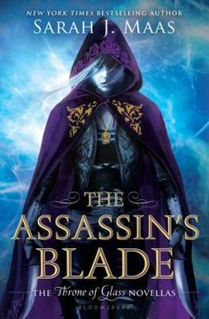 The Assassin's Blade: The Throne of Glass novellas by Sarah J. Maas
