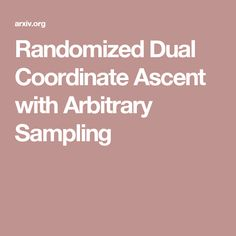 Randomized Dual Coordinate Ascent with Arbitrary Sampling