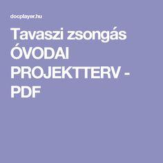 Tavaszi zsongás ÓVODAI PROJEKTTERV - PDF Children, Kids, Kindergarten, Preschool, Activities, Education, Free, Projects, Young Children