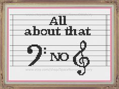 All about that Bass, No Treble - Cross Stitch Pattern - PDF Download