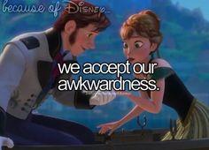Because Of Disney... #Frozen #Disney