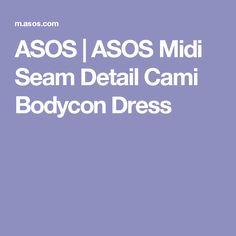 ASOS | ASOS Midi Seam Detail Cami Bodycon Dress