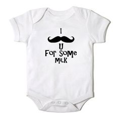 I Mustache u for Some Milk Funny Onesie for the by CasualTeeCo, $14.00