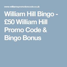 William Hill Bingo - £50 William Hill Promo Code & Bingo Bonus