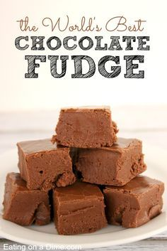 This is seriously the World's Best Chocolate Fudge Recipe - anyone can make it and it is perfect for the holidays - Eating on a Dime
